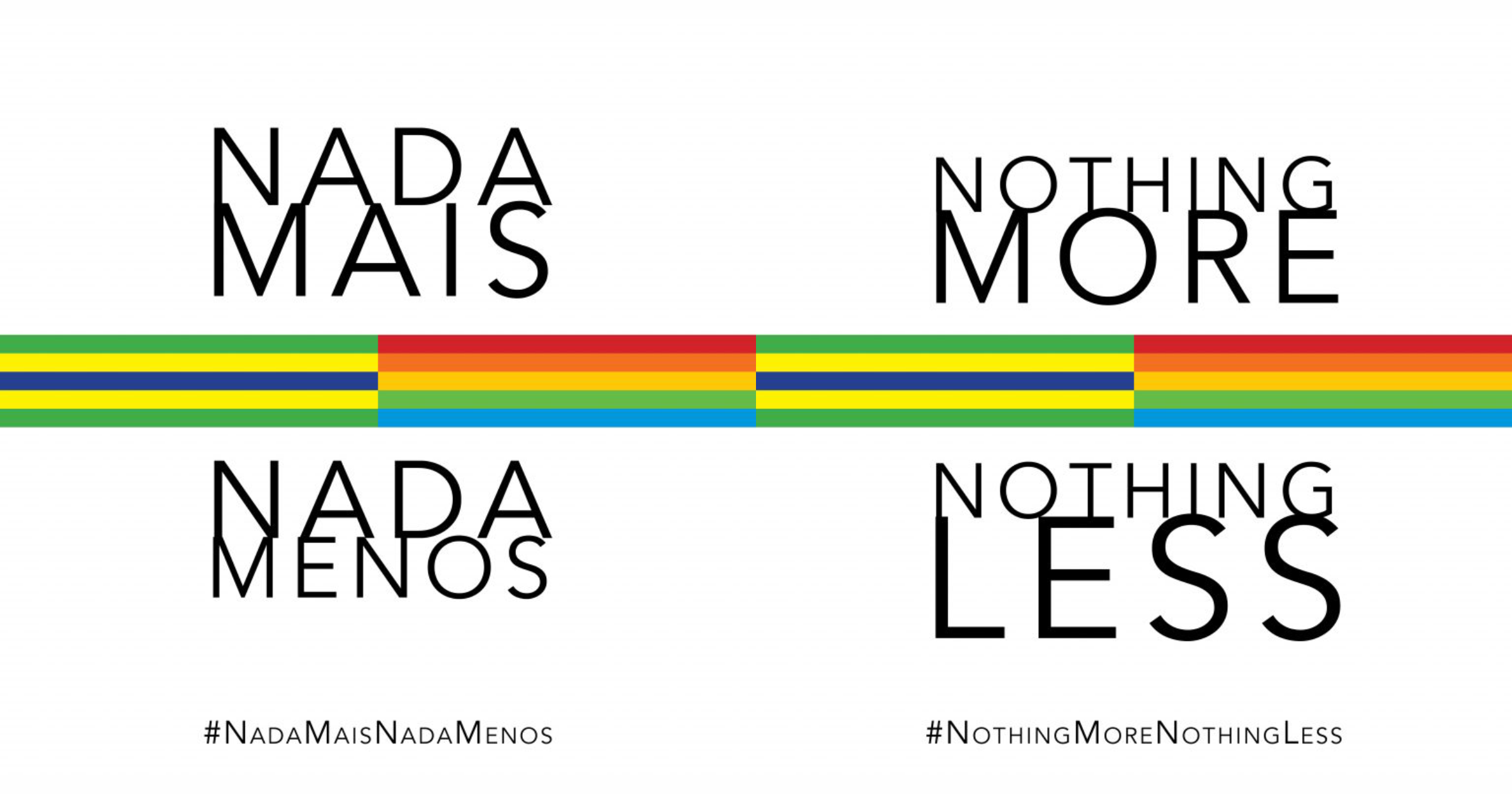 """Imagem com o slogan da carta em português e inglês. Textos: """"Nada Mais. Nada Menos"""" e a hashtag #NadaMaisNadaMenos Ao lado tem as mesmas informações, em inglês"""